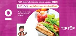 """""""Défi Santé"""" TipTop n°63 : Une boîte à tartines équilibrée"""