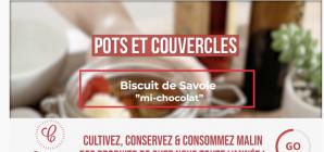 Pots & Couvercles, épisode 6 : Biscuit de Savoie au chocolat