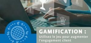 Gamification: Utilisez le jeu pour augmenter l'engagement client