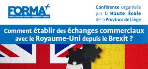 """Conférence: """"Comment établir des échanges commerciaux avec le Royaume-Uni depuis le Brexit?"""""""