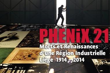 PHENIX 21, Morts et Renaissances d'une Région Industrielle