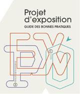 Projet d'exposition : guide des bonnes pratiques