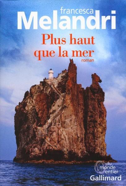 Plus haut que la mer / Francesca Melandri
