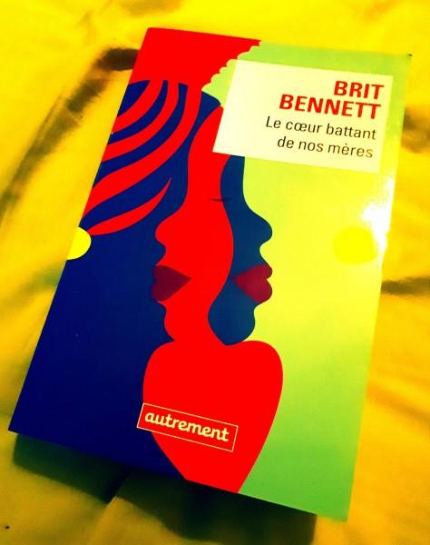 Le Cœur battant de nos mères / de Brit Bennett