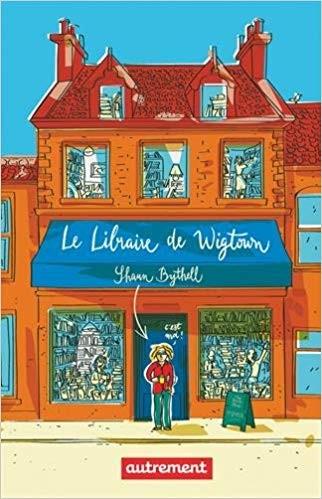Le libraire de Wigtown / de Shaun Bythell