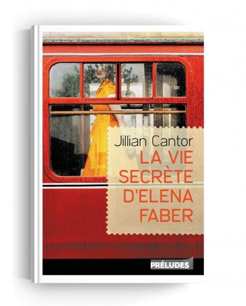 La Vie secrète d'Elena Faber / par Jillian Cantor