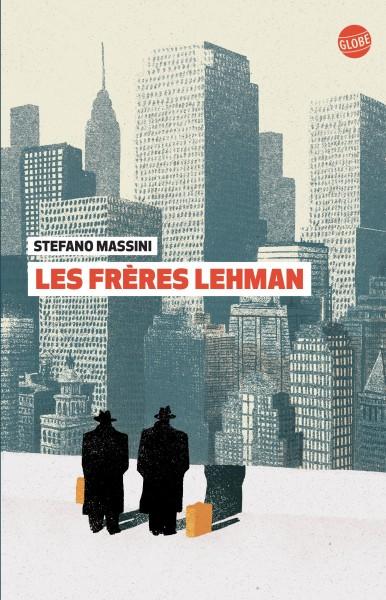 Les frères Lehman / de Stefano Massini