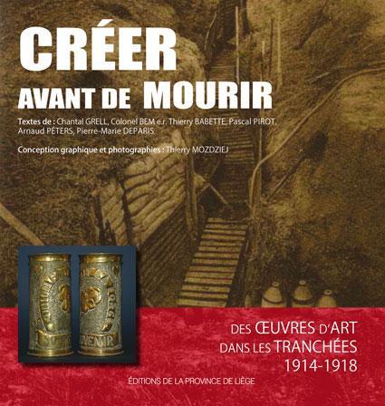 CRÉER AVANT DE MOURIR: des oeuvres d'art dans les tranchées