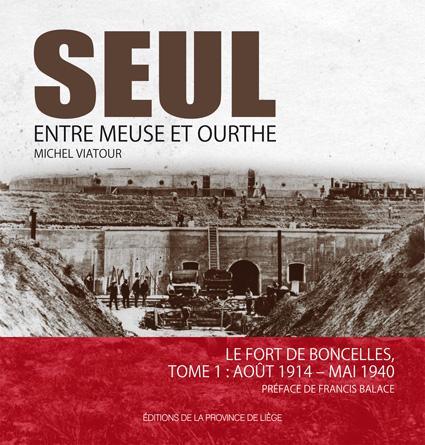 SEUL ENTRE MEUSE ET OURTHE Le Fort de Boncelles