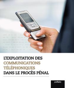 Exploitation des communications téléph. dans le procès pénal